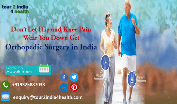 Don't Let Hip and Knee Pain Wear You Down Get Orthopedic Surgery in India