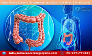 With Colon Cancer Treatment in India Just Beat The Cancer!