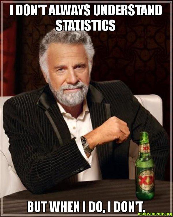 don't always understand statistics