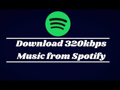 Download 320kbps Music from Spotify without Premium