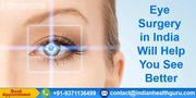 Eye Surgery In India Will Help You See Better