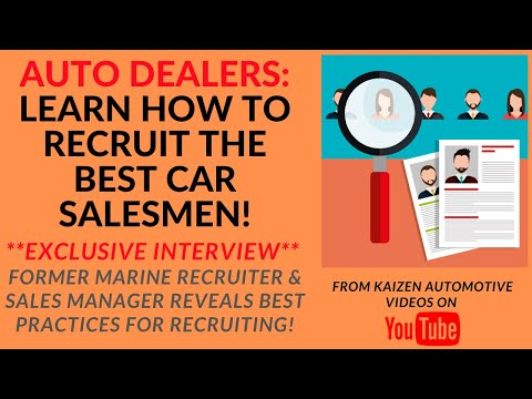 AUTO DEALERS: Learn How To Recruit The Best Car Salesmen- Former Marine Recruiter Gives Top Secrets!