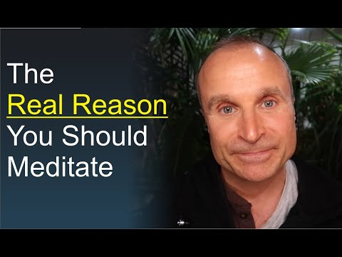 What is The REAL Purpose of Meditation?  | Why Meditate?