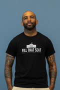 Fill That Seat T Shirts