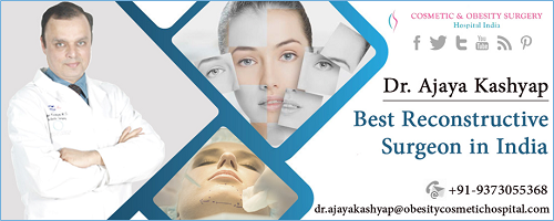 Make You Feel Better About Yourself with Reconstructive Surgery in India