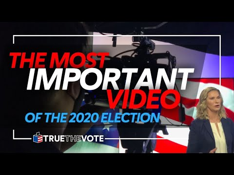 The Most Important Video of the 2020 Election | True the Vote 2020 - HD