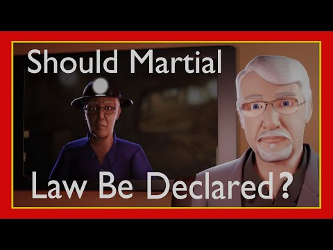 Should Martial Law Be Declared?