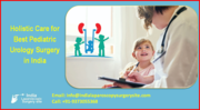 Holistic Care for Best Pediatric Urology Surgery in India