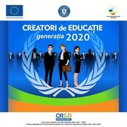 """Proiect Castigator ,,CREATORI de EDUCAȚIE"""" generația 2020"""