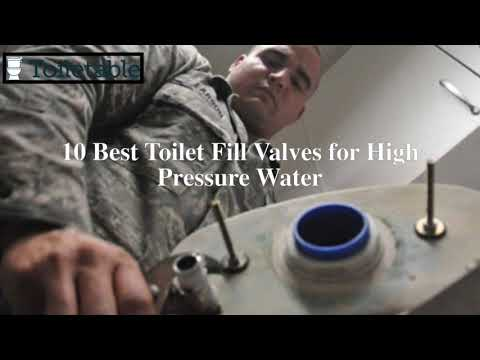 10 Best Toilet Fill Valves for High Pressure Water