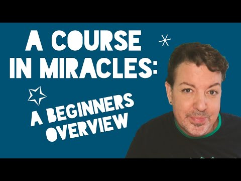 A Course in Miracles OVERVIEW