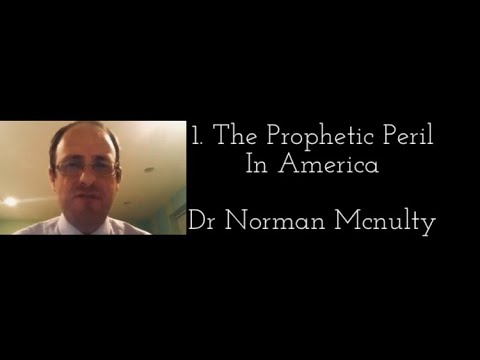 01 Prophetic Peril in America Dr Norman McNulty