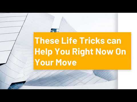 These Life Tricks can Help You Right Now On Your Move