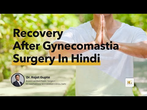 Gynecomastia Post Surgery Recovery | Gynecomastia Treatment in Hindi | Dr Rajat Gupta, Delhi
