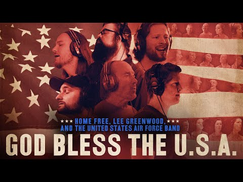 Home Free - God Bless the U.S.A. (featuring Lee Greenwood and The United States Air Force Band)