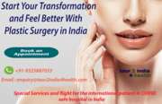 Start Your Transformation And Feel Better With Plastic Surgery in India