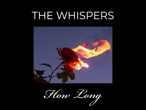 "The WHISPERS NEW SINGLE:  ""HOW LONG"" (Official Music Video)"
