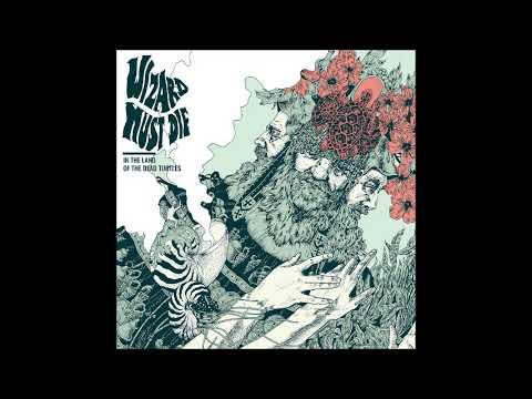 Wizard Must Die - In The Land Of The Dead Turtles (Full Album 2018)