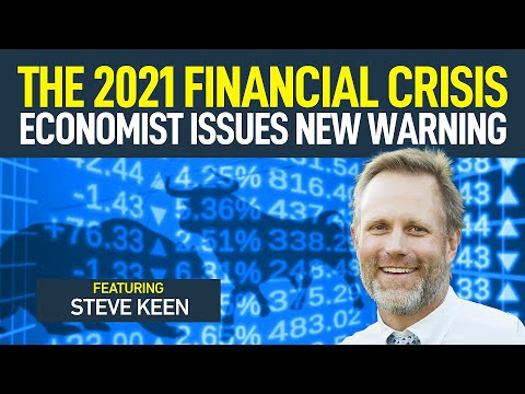 The Coming Financial Crisis of 2021: Economist Issues New Warning (Steve Keen)