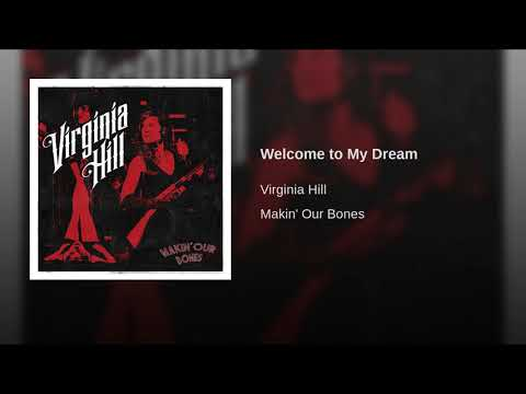 Virginia Hill - Welcome To My Dream