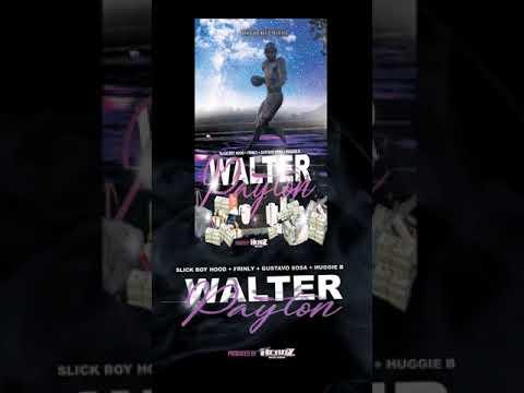 Slick Boy Hood - Walter Payton ft Gustavo Sosa , Frinly & Huggie B