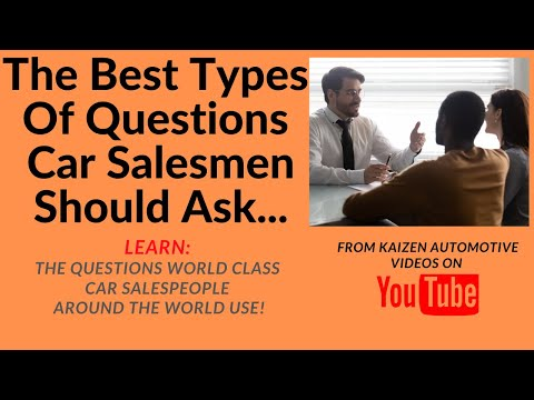 The Best Types Of Questions Car Salesmen Should Ask-LEARN:The Questions Top Car Salesmen Use!-Part 1