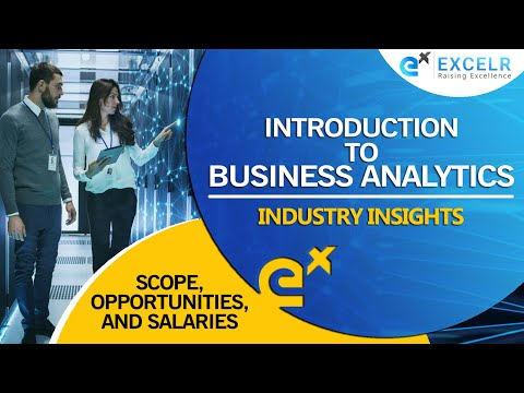 Introduction to Business Analytics   Scope, Opportunities, and Salaries   Industry Insights - ExcelR