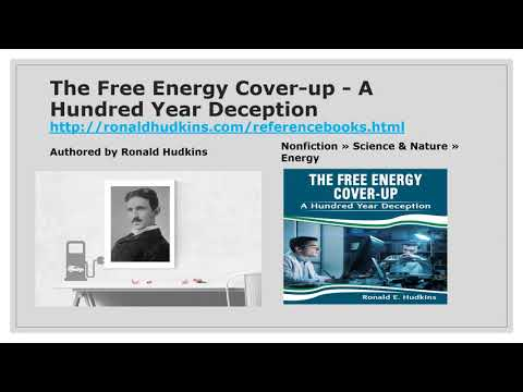 The Free Energy Cover-up - A Hundred Year Deception