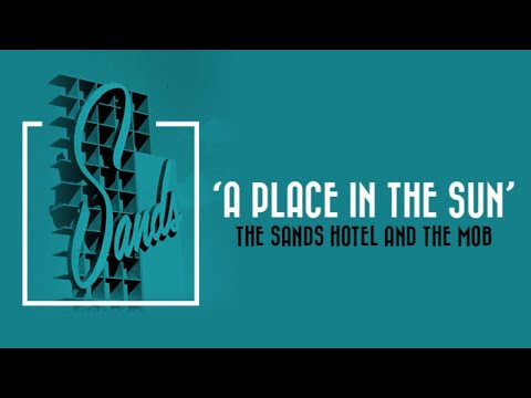 'A Place in the Sun': The Sands Hotel and the Mob