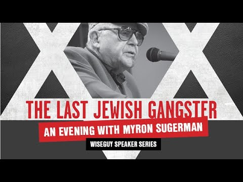 """The Last Jewish Gangster"" - An Evening with Myron Sugerman"