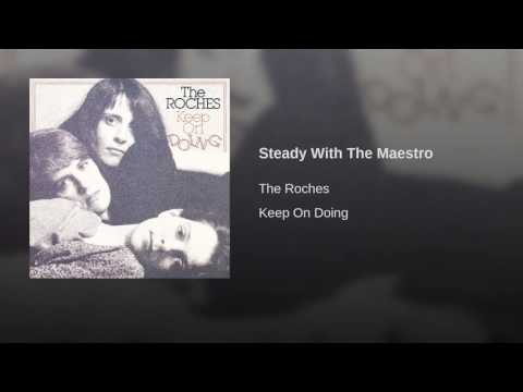 The Roches - Steady With The Maestro