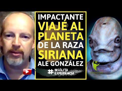 IMPACTANTE I VIAJÉ AL PLANETA de los SIRIANO; Acciones y mensajes del CONTACTO: ALEJANDRO GONZÁLEZ