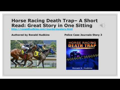 Horse Racing Death Trap– A Short Read: Great Story in One Sitting