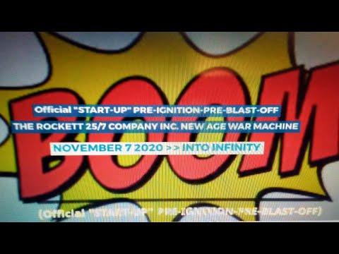 "BUZZEZEVIDEO (Official ""START-UP"" PRE-IGNITION-PRE-BLAST-OFF) THE ROCKETT 25/7 COMPANY INC."