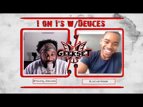 Joivan Wade talks DOOM Patrol Season 3, Purge, Geek Culture & More! | Sn 2 Ep. 12| 1 on 1's w/Deuces