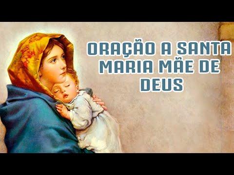 ORAÇÃO A SANTA MARIA MÃE DE DEUS
