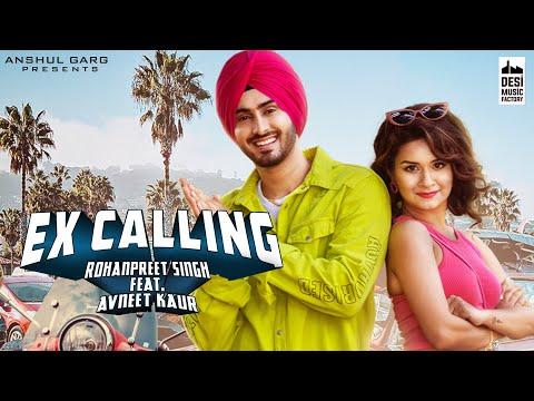 EX CALLING - Rohanpreet Singh ft. Avneet Kaur | Neha Kakkar | Anshul Garg | Latest Punjabi Song 2020