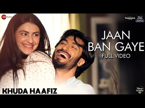 Jaan Ban Gaye - Full Video | Khuda Haafiz | Vidyut J| Shivaleeka O| Mithoon Ft. Vishal M, Asees Kaur