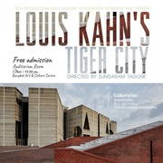 """ภาพยนตร์สารคดี """"Louis Kahn's Tiger City"""""""