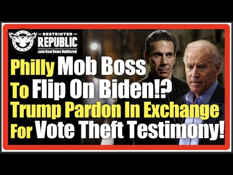 Philly Mob Boss To Flip On Biden!? Vote Theft Congressional Testimony In Exchange For Trump Pardon!