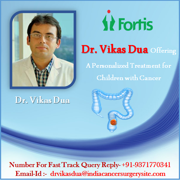 Dr. Vikas Dua Offering A Personalized Treatment for Children with Cancer