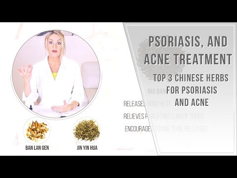 Psoriasis and Acne Remedies Top 3 Chinese Herbs
