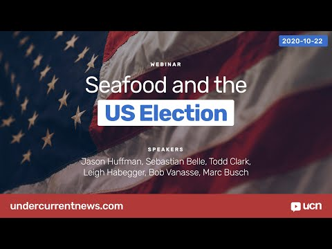 Webinar: Seafood and the US Election 2020