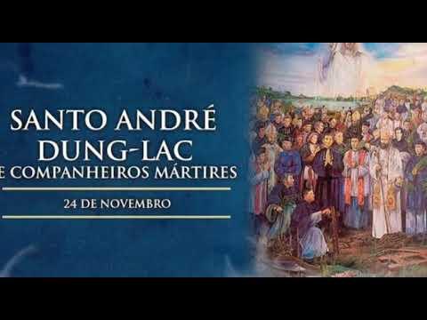 SANTO DO DIA, SANTO ANDRÉ DUNG-LAC E COMPANHEIROS MÁRTIRES