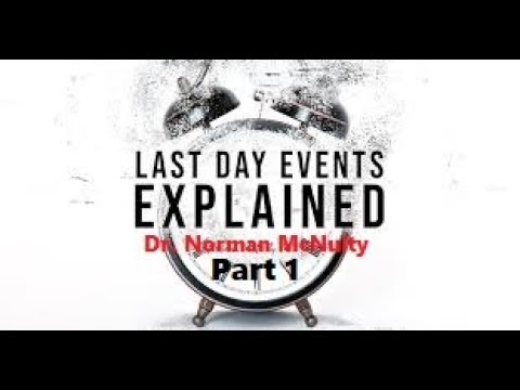 1 The EndTime Prophetic Catalyst - Last Day Events Explained Dr Norman McNulty SDA