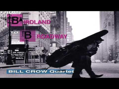 From Birdland To Broadway-Bill Crow Quartet