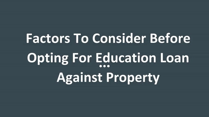 Opting for an Education Loan Against Property