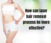 How can laser hair removal process be more effective?