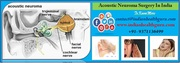 Acoustic Neuroma surgery in India
