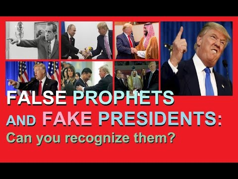 False Prophets and Fake Presidents